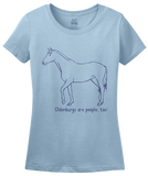 Ladies Light Blue Oldenburgs are People, Too! - Horse Lover Oldenburgs Cute T-shirt