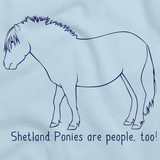 Shetland Ponies Are People, Too! | Horse Lover Light blue art preview