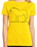 Ladies Yellow Shetland Ponies are People, Too! - Horse Love Shetland Pony Cute T-shirt