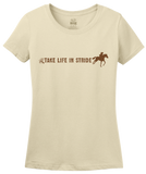 Ladies Natural Take Life In Stride - Western Horseback Riding Motto Cute T-shirt