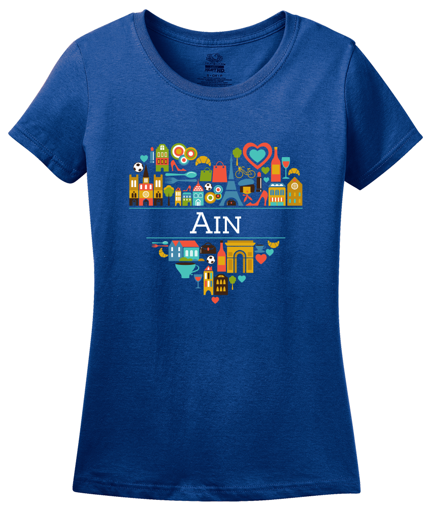 Ladies Royal France Love: Ain - French Pride Culture Heritage Geography Cute T-shirt