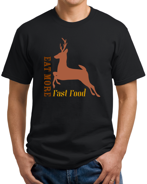 Unisex Black Eat Fast Food - Deer Hunter Humor Venison Joke Hunting Pride