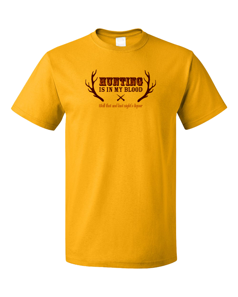 Standard Gold Hunting & Liquor Are In My Blood - Hunting Humor Joke Sarcasm T-shirt