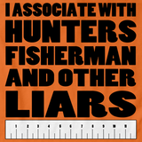 I ASSOCIATE WITH HUNTERS, FISHERS, AND OTHER LIARS Orange art preview