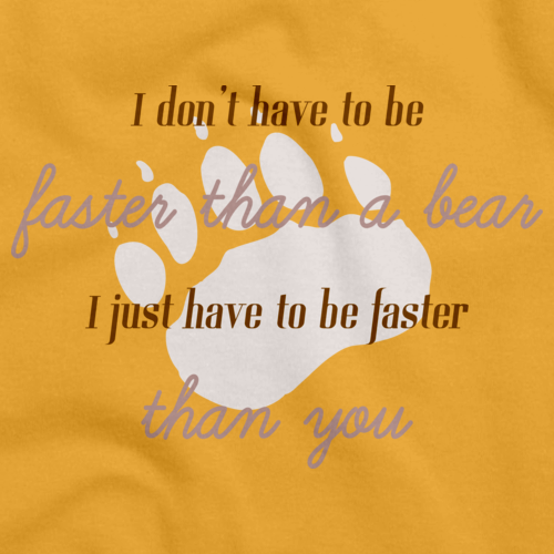 NO NEED TO BE FASTER THAN A BEAR, JUST YOU! Gold art preview