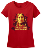 Ladies Red Trust The Government - Sarcastic Libertarian Dark Humor Ron Paul T-shirt