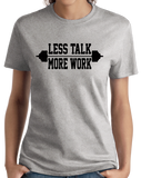 Ladies Grey Less Talk More Work - Fitness Bodybuilding Joke Fitness Gym Rat