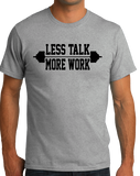 Unisex Grey Less Talk More Work - Fitness Bodybuilding Joke Fitness Gym Rat