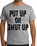 Standard Grey Put Up or Shut Up - Fitness Strength Training Gym Rat Humor