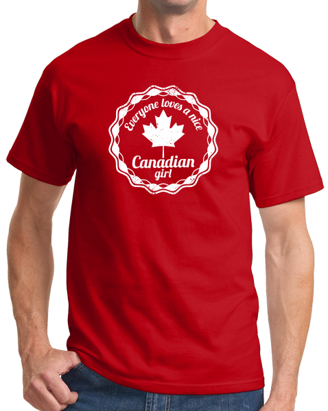Standard Red Everyone Loves A Nice Canadian Girl - Canada Pride love Gift T-shirt