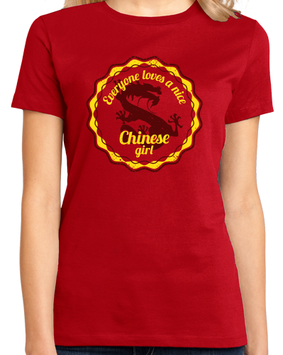 Ladies Red Everyone Loves A Nice Chinese Girl - China Pride Heritage T-shirt