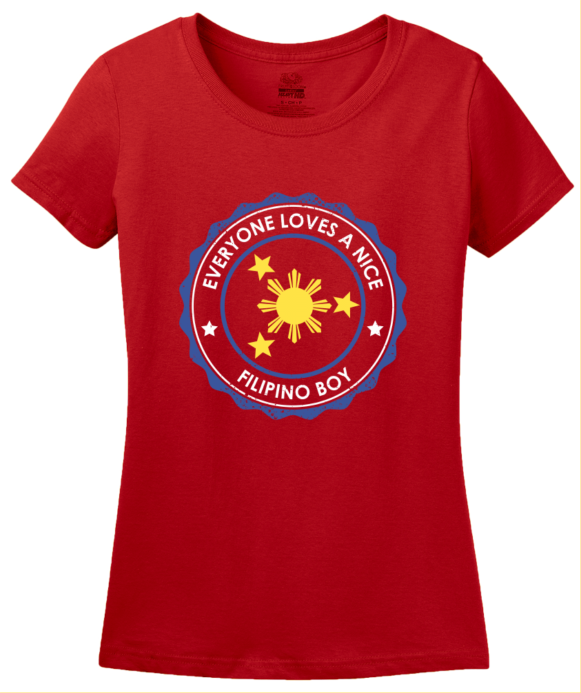 Ladies Red Everyone Loves A Nice Filipino Boy - Phillipines Heritage Pride T-shirt