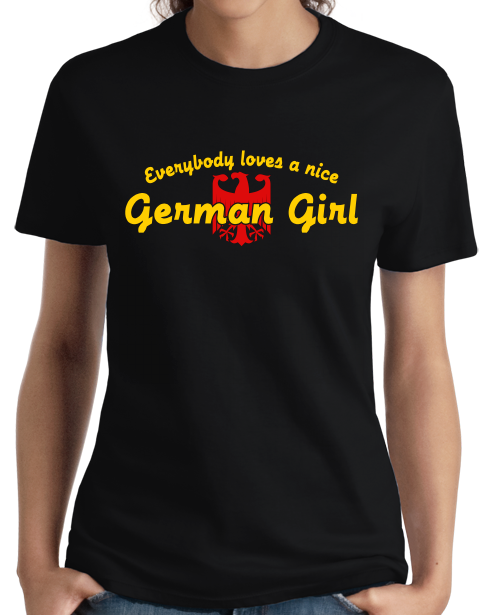 Ladies Black Everybody Loves A Nice German Girl - Germany Deustchland Pride T-shirt