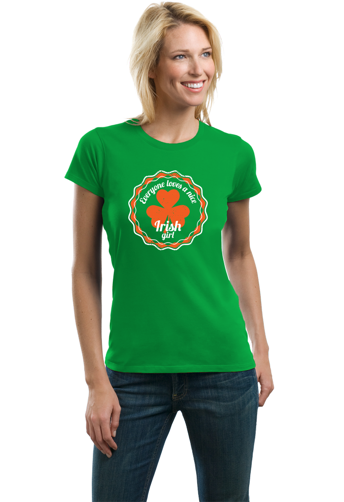 Ladies Green Everyone Loves A Nice Irish Girl - Ireland Eire Pride Love Gift T-shirt