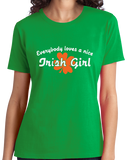Ladies Green Everybody Loves A Nice Irish Girl - Ireland Eire Pride Love Gift T-shirt