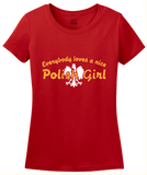 Ladies Red Everybody Loves A Nice Polish Girl - Poland Polska Gift Pride T-shirt