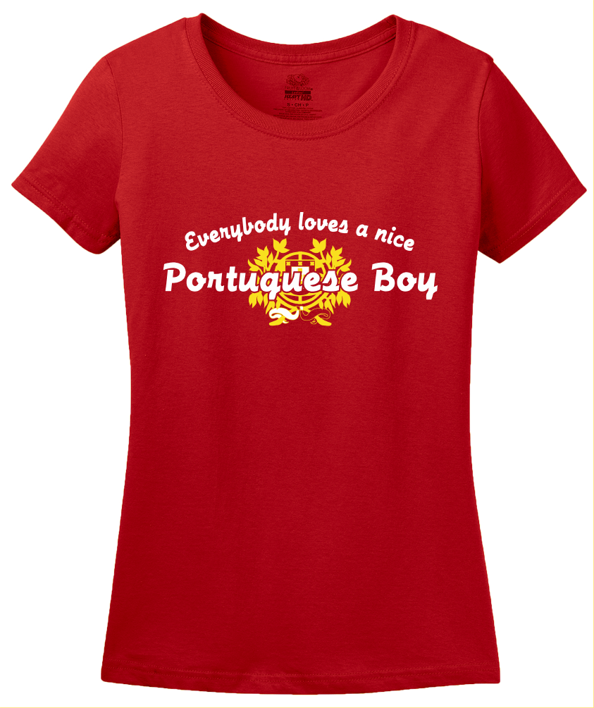 Ladies Red Everyone Loves A Nice Portuguese Boy - Portugal Love Ancestry T-shirt