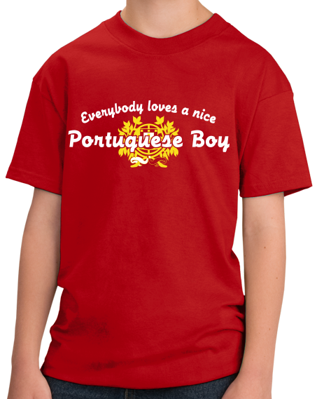 Youth Red Everyone Loves A Nice Portuguese Boy - Portugal Love Ancestry T-shirt