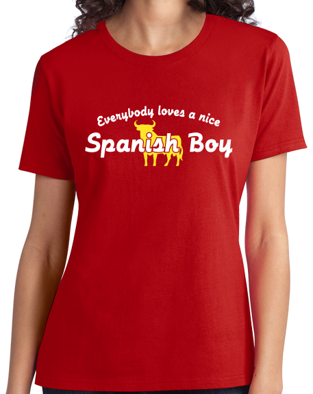 Ladies Red Everyone Loves A Nice Spanish Boy - Spain España Heritage Pride T-shirt