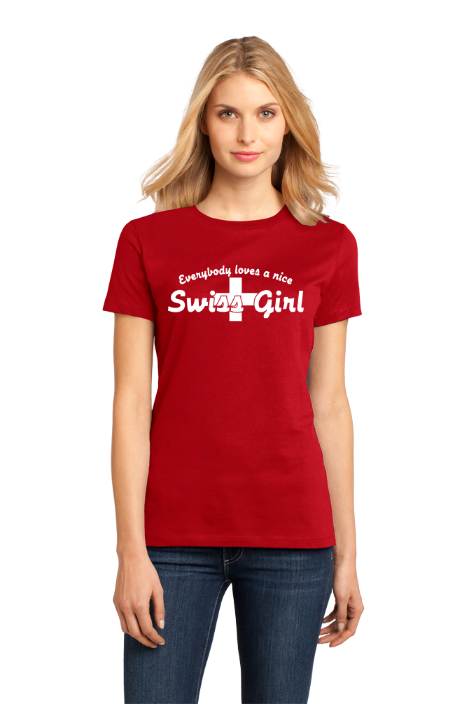 Ladies Red Everyone Loves A Nice Swiss Girl - Switzerland Pride Heritage T-shirt