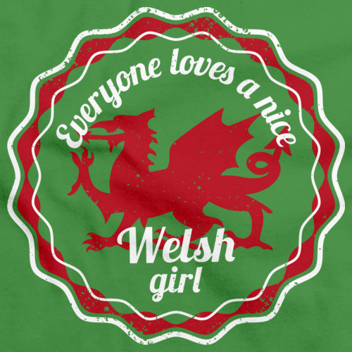 Everyone Loves a Nice Welsh Girl | Wales Green art preview
