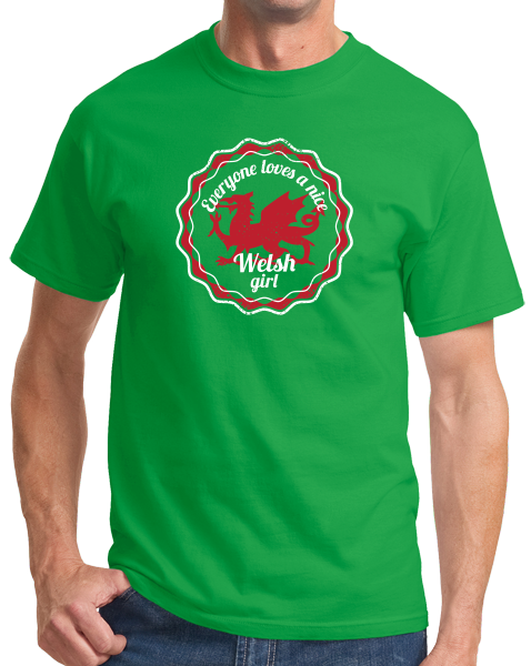 Standard Green Everyone Loves A Nice Welsh Girl - Wales Cymru Heritage Pride T-shirt