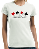 Ladies White Choose Your Weapon - Gambler Poker Player Texas Hold'em Humor T-shirt