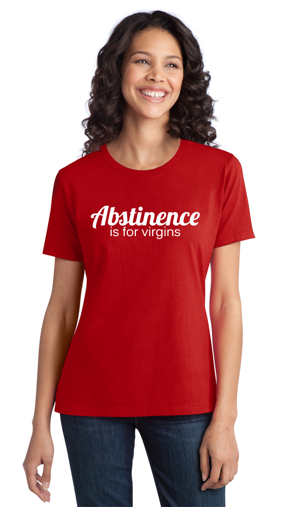 Ladies Red Abstinence Is For Virgins - Funny Celibacy Pride Sex Humor Adult T-shirt