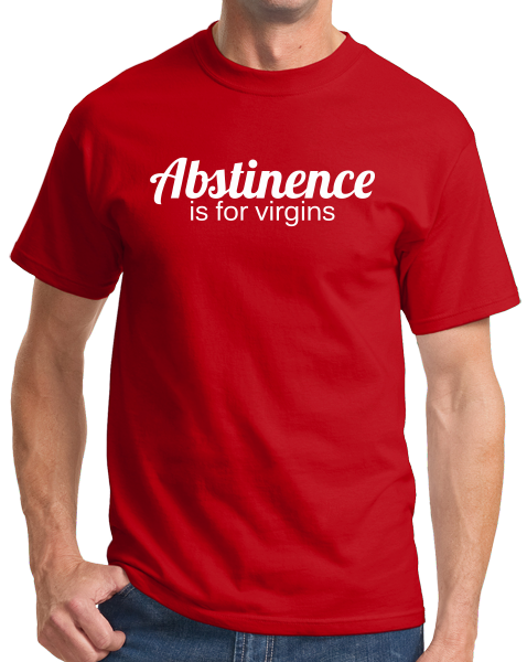 Standard Red Abstinence Is For Virgins - Funny Celibacy Pride Sex Humor Adult T-shirt