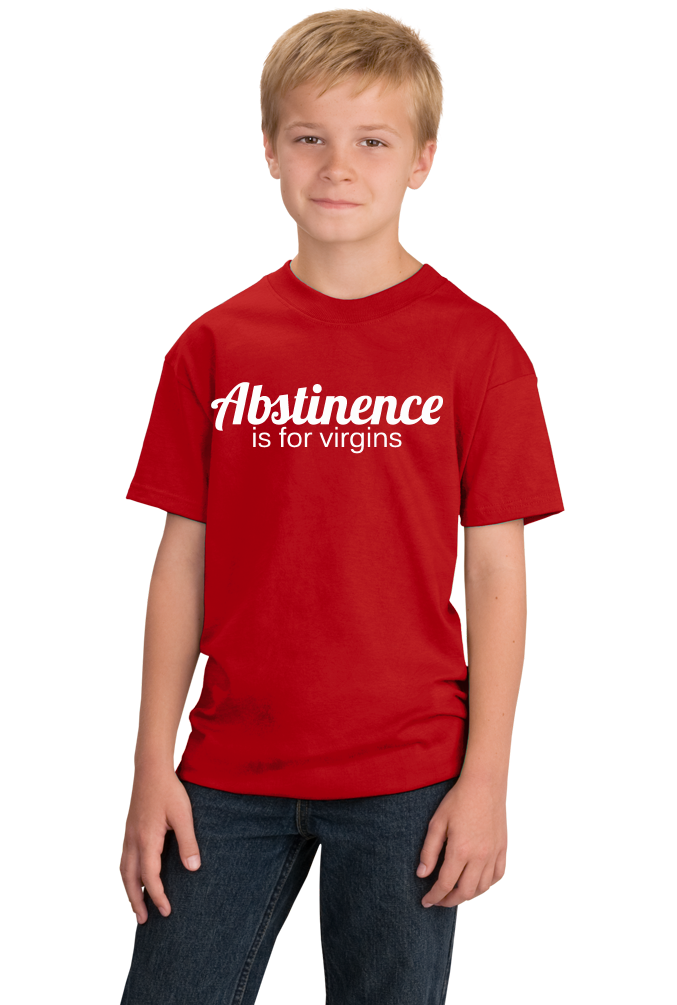 Youth Red Abstinence Is For Virgins - Funny Celibacy Pride Sex Humor Adult T-shirt