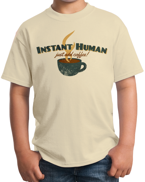 Youth Natural Instant Human, Just Add Coffee - Caffeine Lover Addict Funny T-shirt