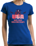 Ladies Royal America: Back 2 Back World War Champs - US History Pride Funny T-shirt