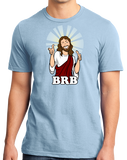 Unisex Light Blue BRB Jesus - Christian Atheist Rapture Funny Apolcalypse Joke