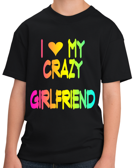 Youth Black I love My Crazy Girlfriend - Girlfriend Cute Valentine's Day