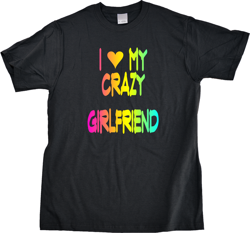 Unisex Black I love My Crazy Girlfriend - Girlfriend Cute Valentine's Day