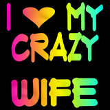 I LOVE MY CRAZY WIFE Black art preview
