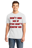 Standard White Don't Bro Me If You Don't Know Me - Bro Joke Frat Move Funny T-shirt