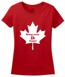 Ladies Red Bring Your Eh Game - Canada Canadian Patriotism Pride Funny