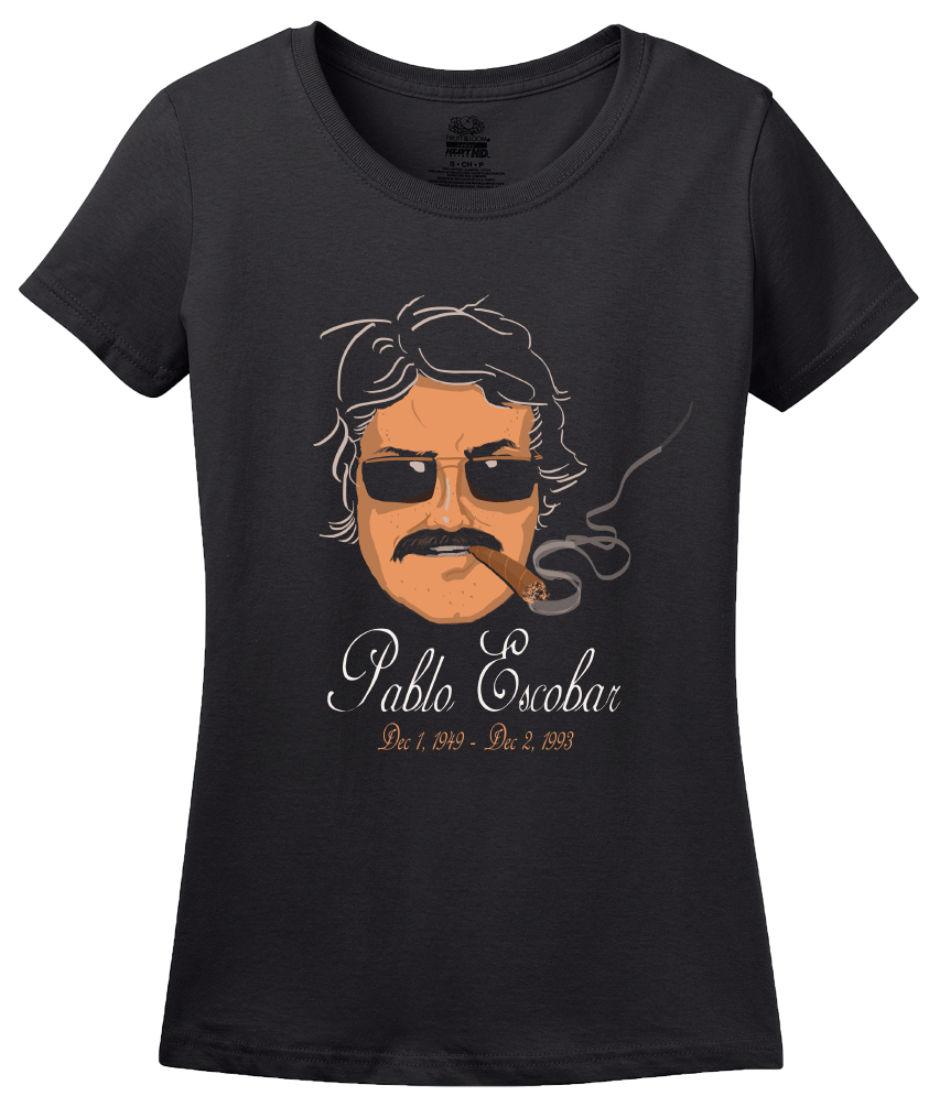 Ladies Black Pablo Escobar - Scarface Narcos Columbian Drug Trade Cocaine T-shirt