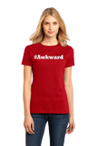 Ladies Red #Awkward - Hashtag Awkward Social Anxiety Joke Neurotic Humor T-shirt