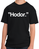 Youth Black Hodor. - Funny Fantasy Manchild Fan T-shirt