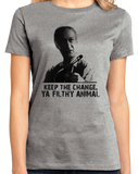 Ladies Grey KEEP THE CHANGE, YA FILTHY ANIMAL T-shirt