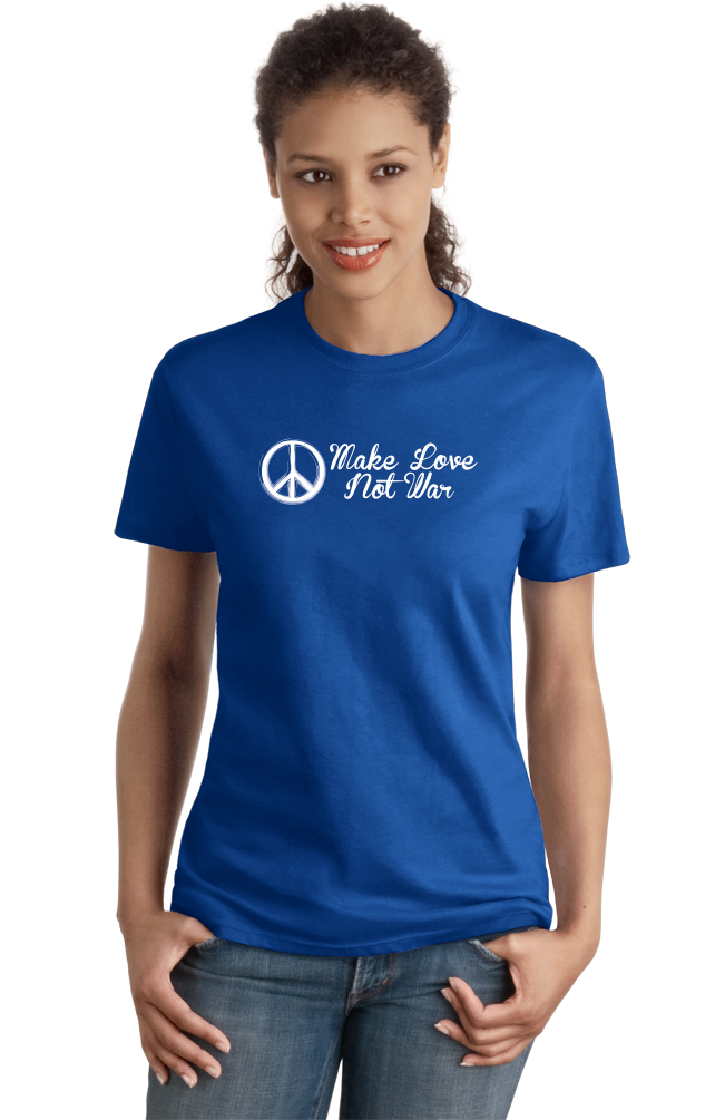 Ladies Royal Make Love Not War - Hippie Peace Sign Pacifist Liberal Anti-War T-shirt