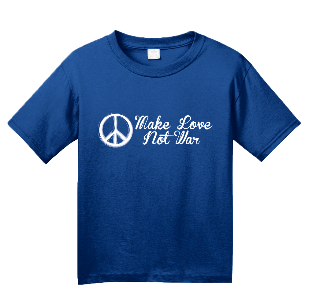 Youth Royal Make Love Not War - Hippie Peace Sign Pacifist Liberal Anti-War T-shirt