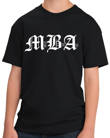 Youth Black MBA: Mister Bad Ass - Business School Humor Joke Funny Gift