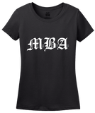 Ladies Black MBA: Miss Bad Ass - Business School Humor Joke Funny Gift T-shirt