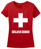 Ladies Red Orgasm Donor - Offensive Party Joke Sex Humor Skeeze Costume T-shirt