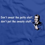 DON'T SWEAT PETTY STUFF DON'T PET SWEATY STUFF Royal Blue art preview