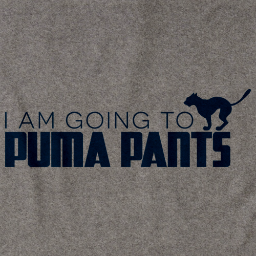 Stop Making Me Laugh, I'm Gonna Puma Pants! Grey art preview