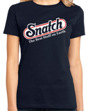 Ladies Navy SNATCH - THE BEST STUFF ON EARTH T-shirt